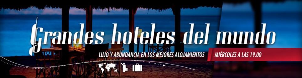 Grandes Hoteles del Mundo
